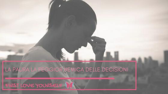 la paura nemica delle decisioni