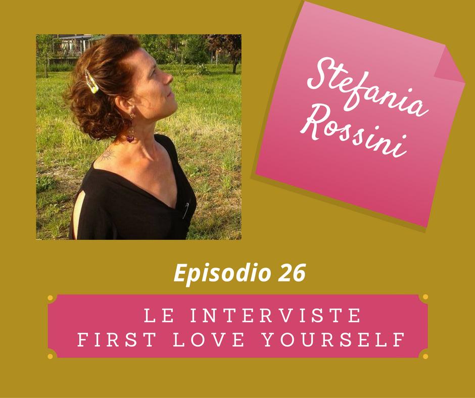 """Episodio 26 """"Non è facile ma non è impossibile """" Stefania Rossini"""