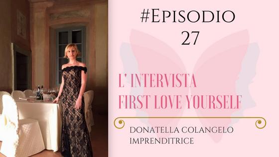 """#Episodio 27  """"Se ti Crei. Da impiegata a Imprenditrice """" Donatella Colangelo"""